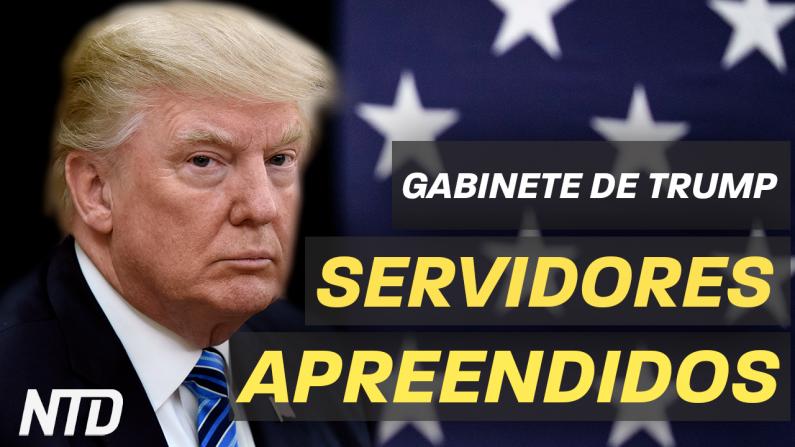 Gabinete de Trump: Servidores apreendidos