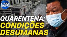 Quarentena: condições desumanas